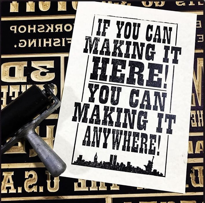 """IF YOU CAN MAKING IT HERE"" DIRESTA LETTERPRESS"