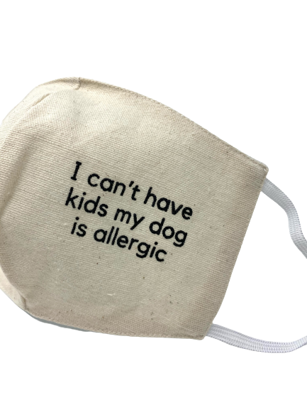 """I can't have kids"" Cotton Face Mask"