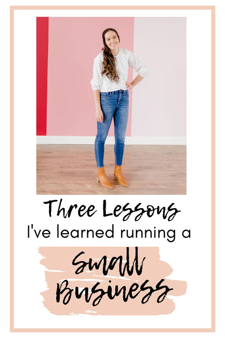 Three Lessons I've Learned Running a Small Business