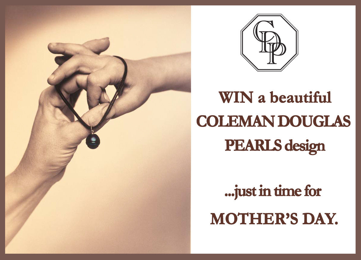 Win a beautiful Coleman Douglas Pearls design just in time for Mother's Day