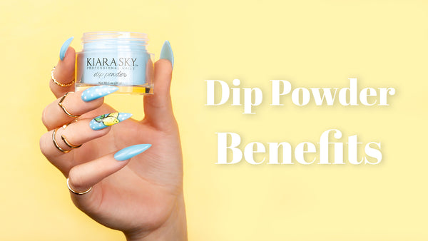 Kiara Sky Dip Powder Benefits | KS Dip Powder Starter Kits
