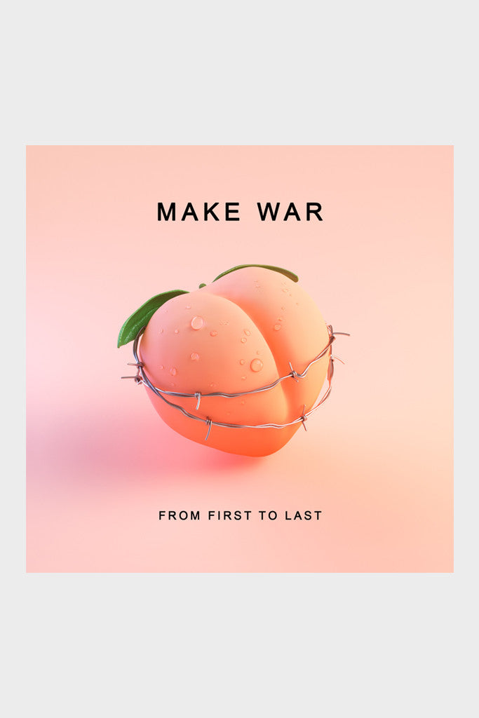 FROM FIRST TO LAST 'MAKE WAR' SINGLE
