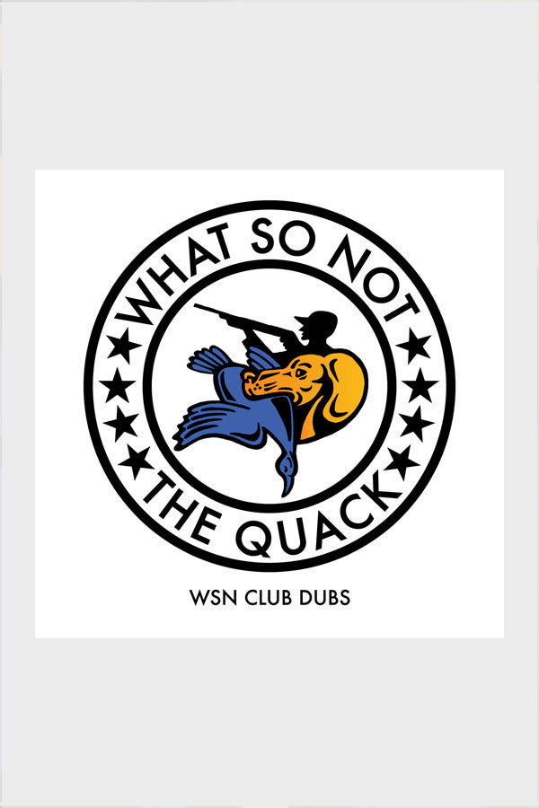 What So Not 'The Quack' WSN Club Dubs