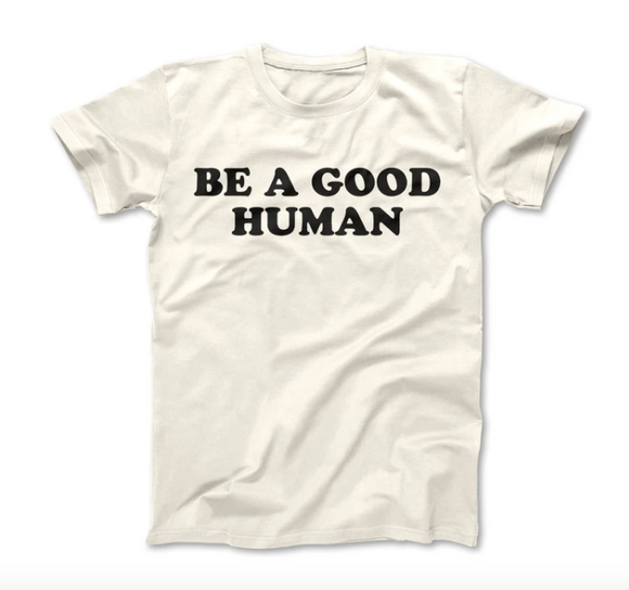 Rivet Apparel Co - Be A Good Human Adult Tee
