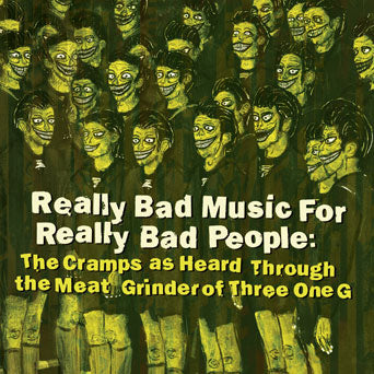 "31G100-1 V/A ""Really Bad Music For Really Bad People: The Cramps As Heard Through The Meat Grinder Of Three One G"" LP Album Artwork"