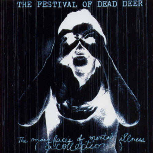 "31G09-2 The Festival Of Dead Deer ""The Many Faces Of Mental Illness"" CD Album Artwork"