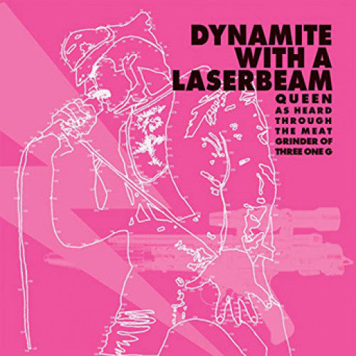 "31G20 V/A ""Dynamite With A Laserbeam: Queen As Heard Through The Meat Grinder Of Three One G"" LP/CD Album Artwork"