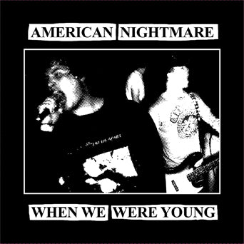 "American Nightmare ""When We Were Young"""
