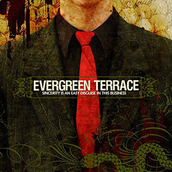 "Evergreen Terrace ""Sincerity Is An Easy Disguise In This Business"""