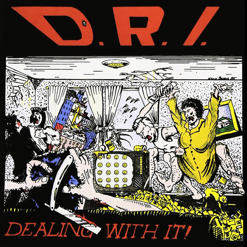 "D.R.I. ""Dealing With It!"""