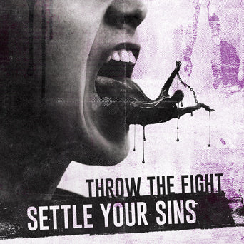 "Throw The Fight ""Settle Your Sins"""
