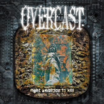 "Overcast ""Fight Ambition To Kill"""