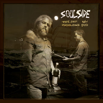 "Soul Side ""This Ship b/w Madeleine Said"""