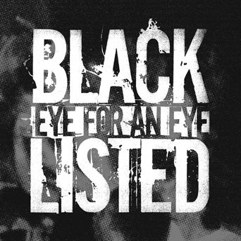 "Blacklisted ""Nowhere, USA b/w Eye For An Eye"""
