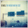 "Be Well ""The Weight And The Cost"""