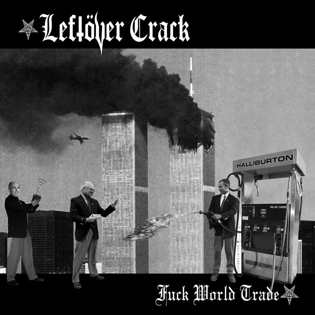 "Leftover Crack ""Fuck World Trade"""
