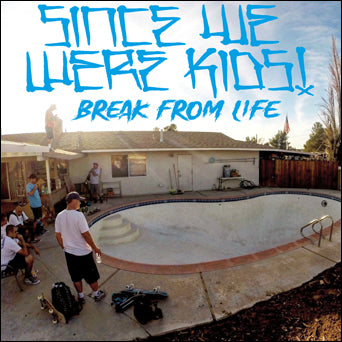 "Since We Were Kids! ""Break From Life"""