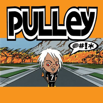 "Pulley ""@#!*"""
