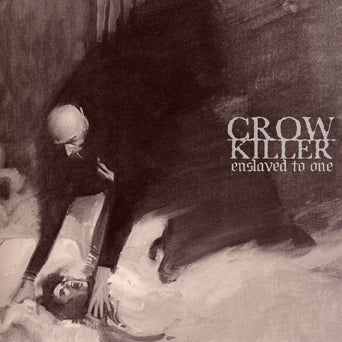 "Crow Killer ""Enslaved To One"""