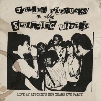 "Johnny Peebucks & The Swingin' Utters ""Live At Ritchie's New Years Eve Party"" - 7""+Fanzine"
