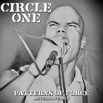 "Circle One ""Patterns Of Force: Alternate Mix"""