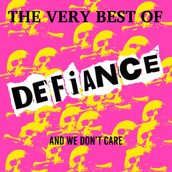 "Defiance ""The Very Best Of And We Don't Care"""