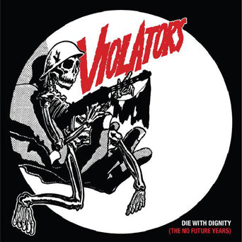 "Violators ""Die With Dignity (The No Future Years)"""