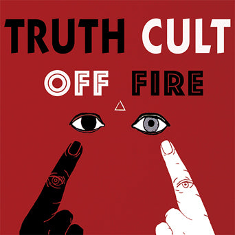 "PWIG022-PRE Truth Cult ""Off Fire"" LP Album Artwork"