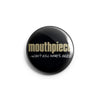 "REVBTN147 Mouthpiece ""Can't Kill What's Inside"" -  Button"