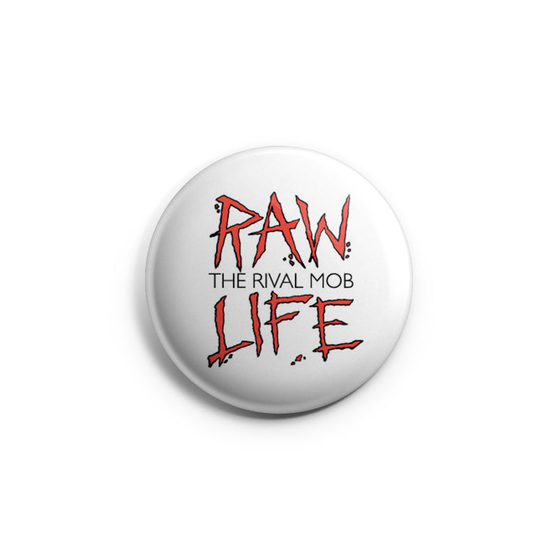 "REVBTN148 The Rival Mob ""Raw Life"" - Button"