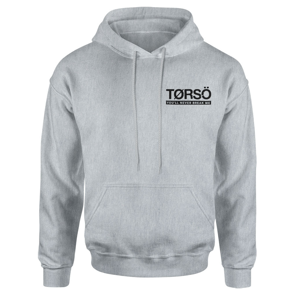 "Torso ""You'll Never Break Me"" - Hooded Sweatshirt"