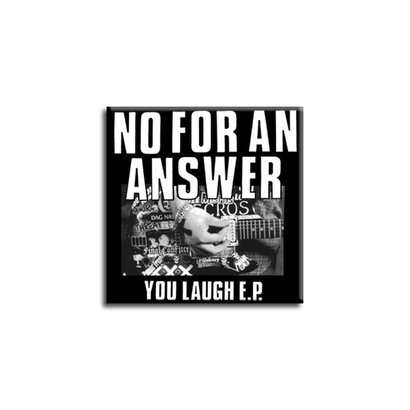 "REVSQB006 No For An Answer ""You Laugh"" -  Button (1"" Square Button)"