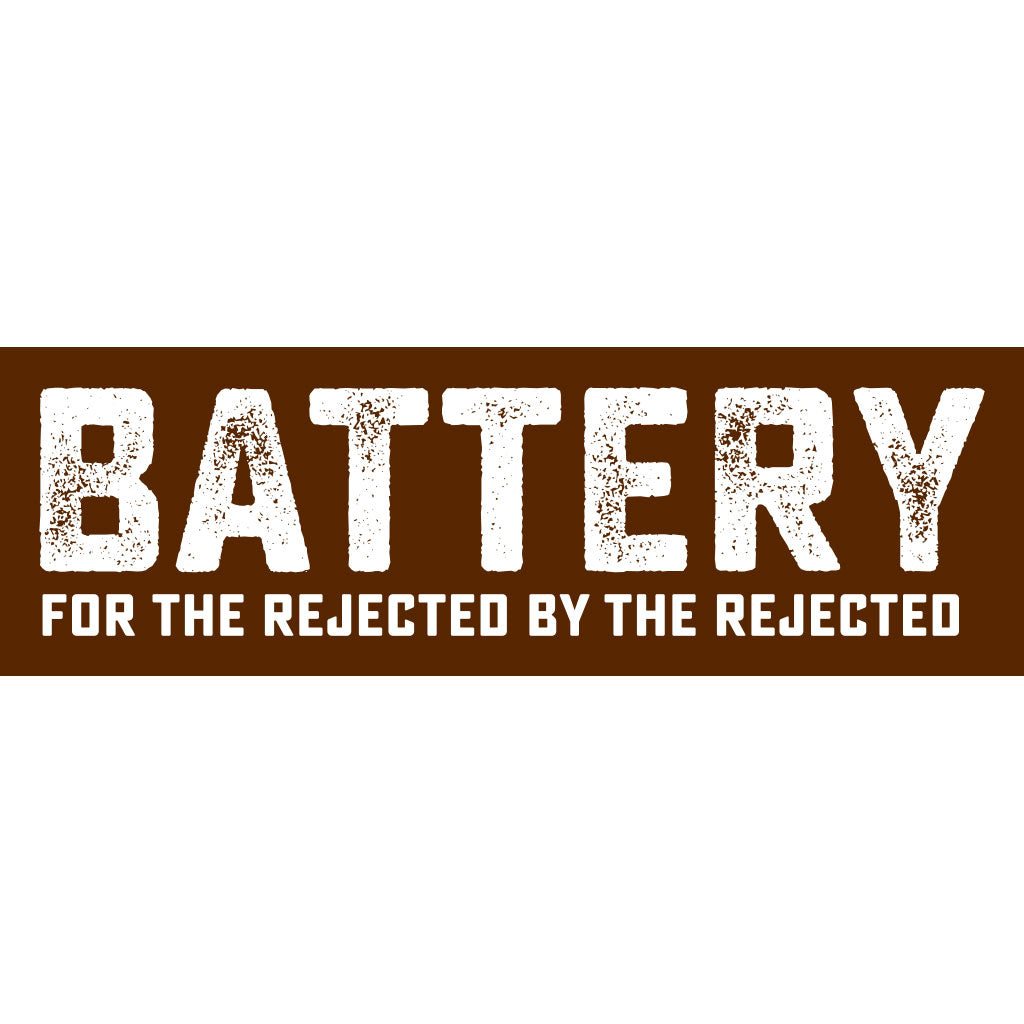 "Battery ""For The Rejected By The Rejected"" - Sticker"