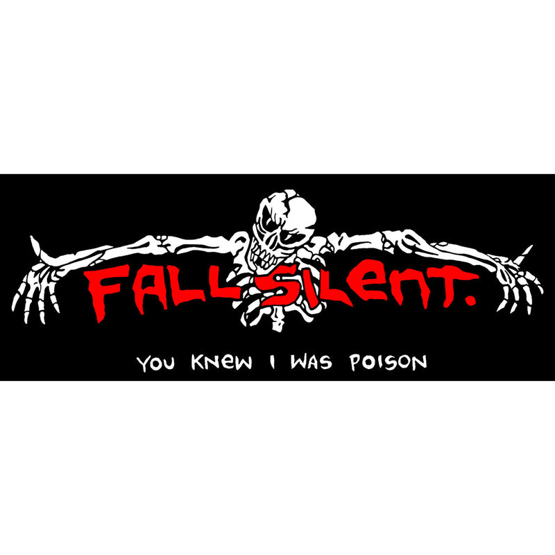 "Fall Silent ""You Knew I Was Poison"" - Sticker"