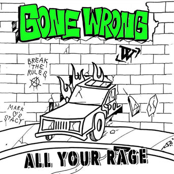 "Gone Wrong ""All Your Rage"""