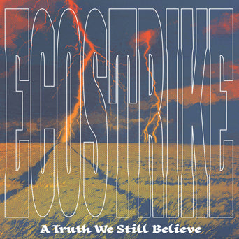 "Ecostrike ""A Truth We Still Believe"""