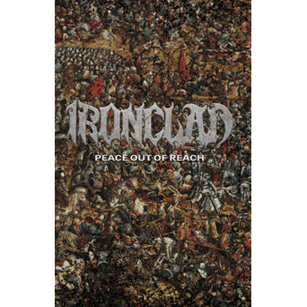 "Ironclad ""Peace Out Of Reach"""