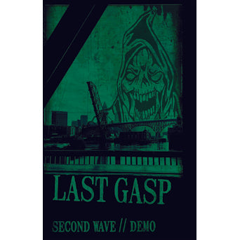 "Last Gasp ""Second Wave / Demo"""
