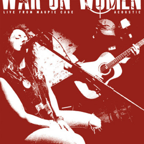 "B9R257-1 War On Women ""Live At Magpie Cage (Acoustic)"" 7"" Album Artwork"