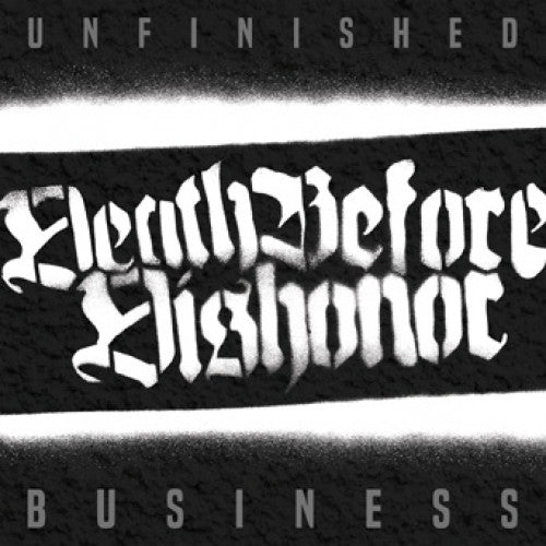 "B9R261-1/2 Death Before Dishonor ""Unfinished Business"" LP/CD Album Artwork"