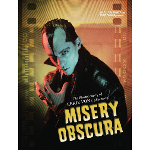 "BAZ196-B Eerie Von ""Misery Obscura: The Photography Of Eerie Von (1981-2009)"" -  Book"