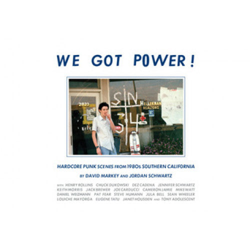 "BAZ950-B David Markey / Jordan Schwartz ""We Got Power!: Hardcore Punk Scenes From 1980s Southern California"" -  Book"