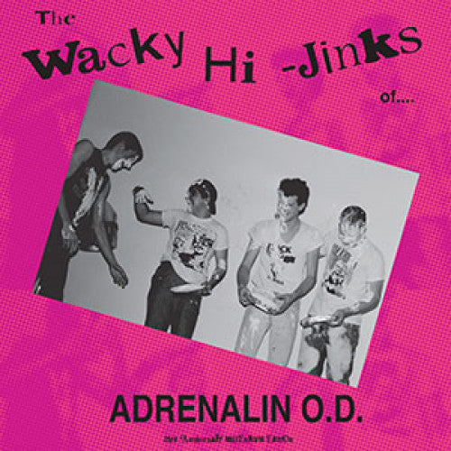 "BEER200-1 Adrenalin O.D. ""The Wacky Hi-Jinks Of..."" LP Album Artwork"