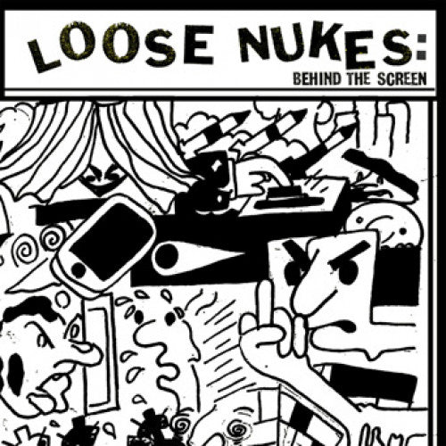 "Loose Nukes ""Behind The Screen"""