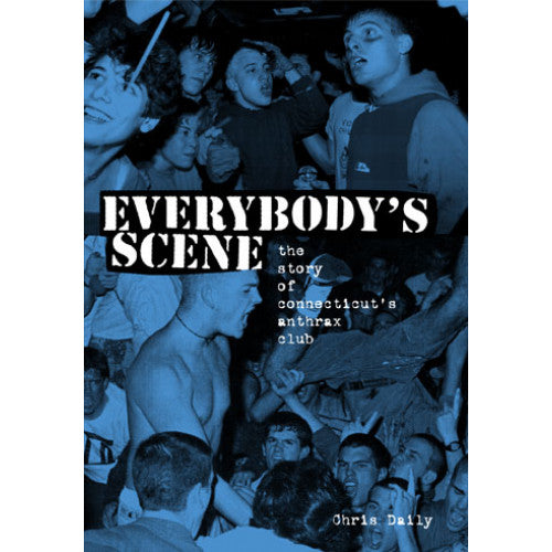 "BGP01-B Chris Daily ""Everybody's Scene: The Story Of Connecticut's Anthrax Club"" -  Book Default Title Album Artwork"