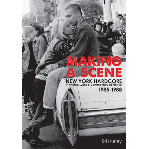 "BGP02-B Bri Hurley ""Making A Scene: New York Hardcore In Photos, Lyrics & Commentary REVISITED 1985-1988"" -  Book"