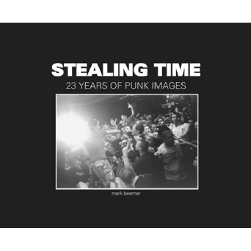 "BKP001-B Mark Beemer ""Stealing Time: 23 Years Of Punk Images"" -  Book"