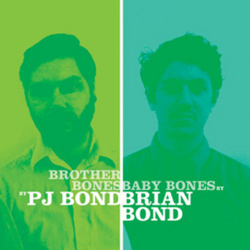 "PJ Bond / Brian Bond ""Brother Bones/Baby Bones (Split)"""