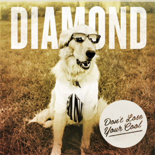 "Diamond ""Don't Lose Your Cool"""