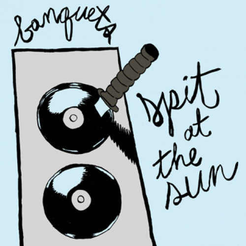 "Banquets ""Spit At The Sun"""